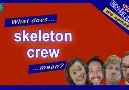 The English We SpeakSkeleton Crew